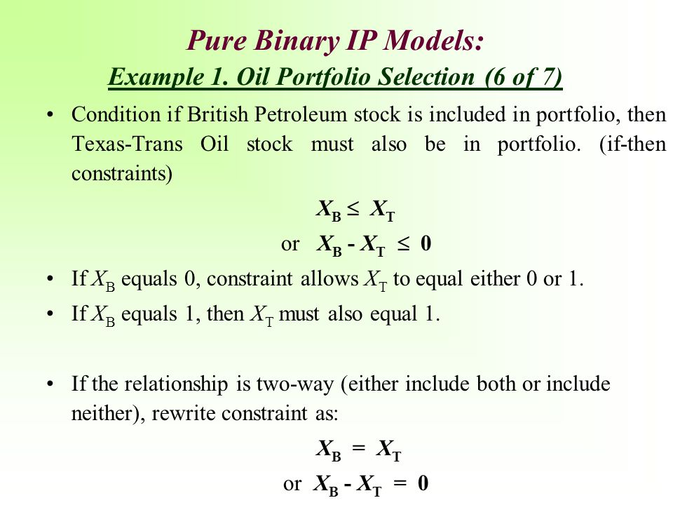 Pure Binary IP Models: Condition if British Petroleum stock is included in portfolio, then Texas-Trans Oil stock must also be in portfolio. (if-then c