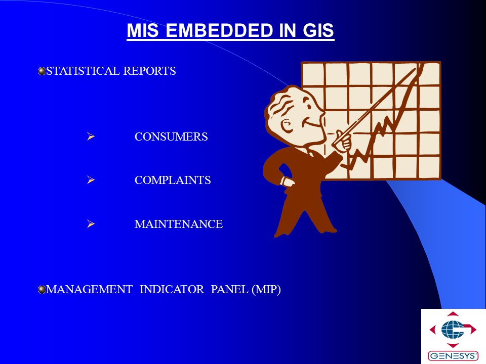 MIS EMBEDDED IN GIS STATISTICAL REPORTS  CONSUMERS  COMPLAINTS  MAINTENANCE MANAGEMENT INDICATOR PANEL (MIP)