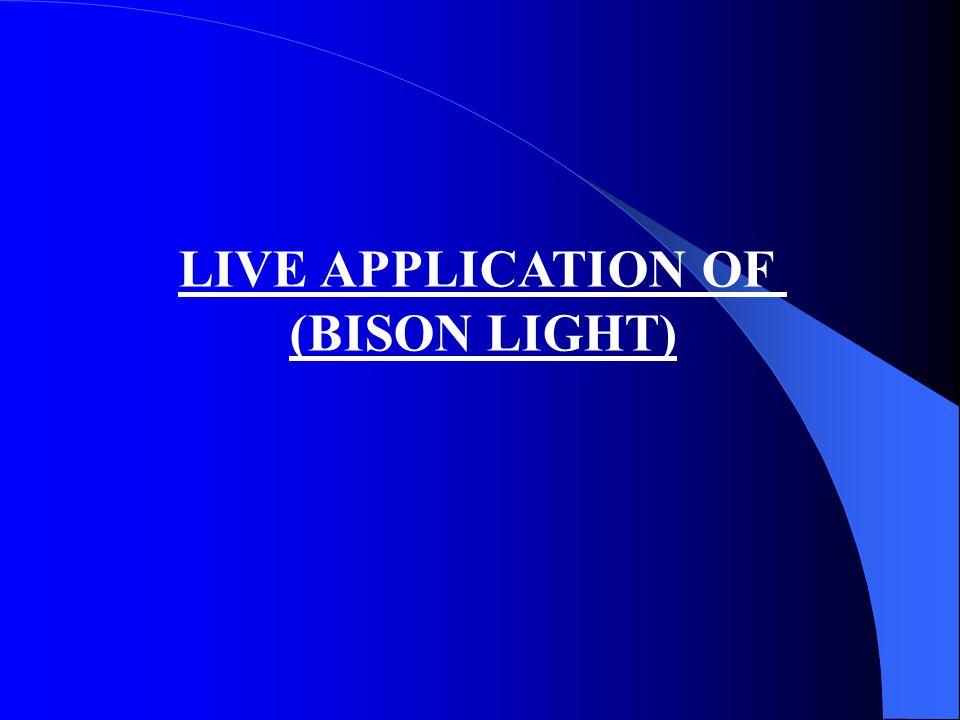 LIVE APPLICATION OF (BISON LIGHT)