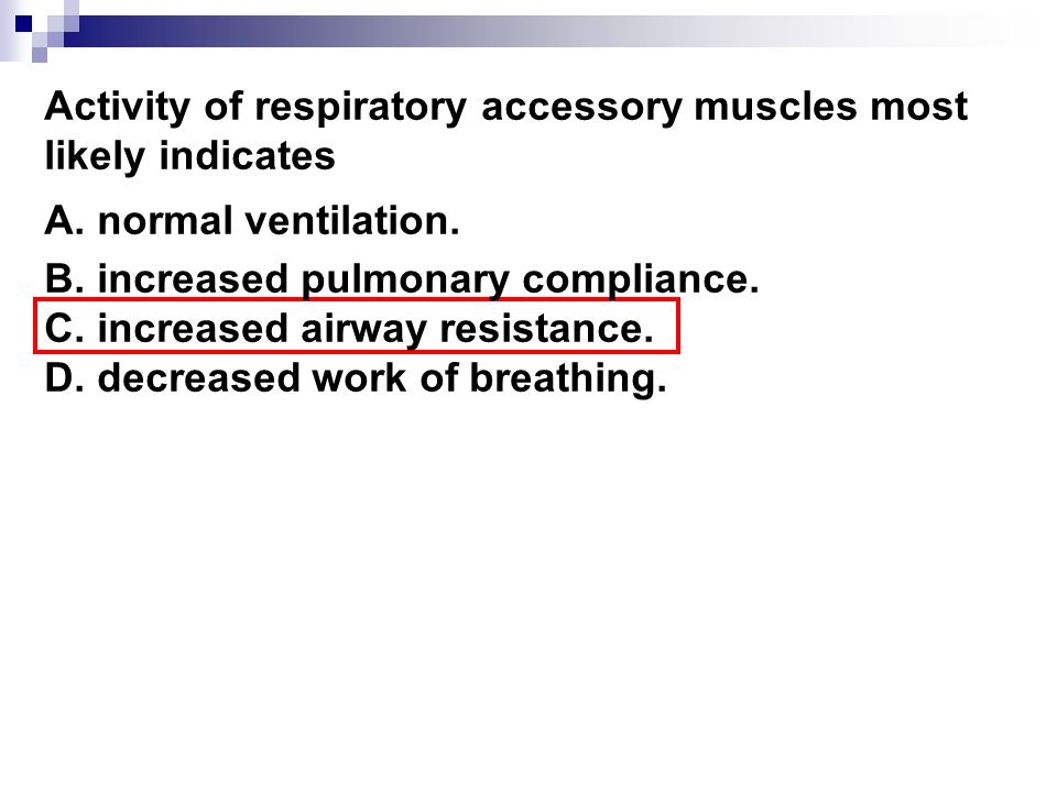 Activity of respiratory accessory muscles most likely indicates A.