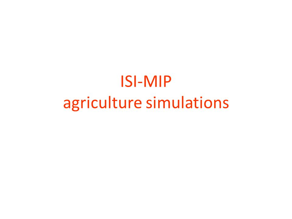 ISI-MIP agriculture simulations