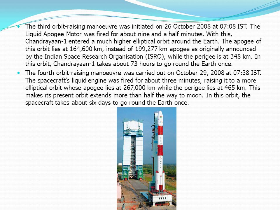 Space flight Chandrayaan-1 was launched on 22 October 2008 at 6.22 am IST from Satish Dhawan Space Centre using ISRO's 44.4 metre tall four-stage PSLV