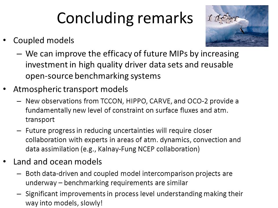 Concluding remarks Coupled models – We can improve the efficacy of future MIPs by increasing investment in high quality driver data sets and reusable