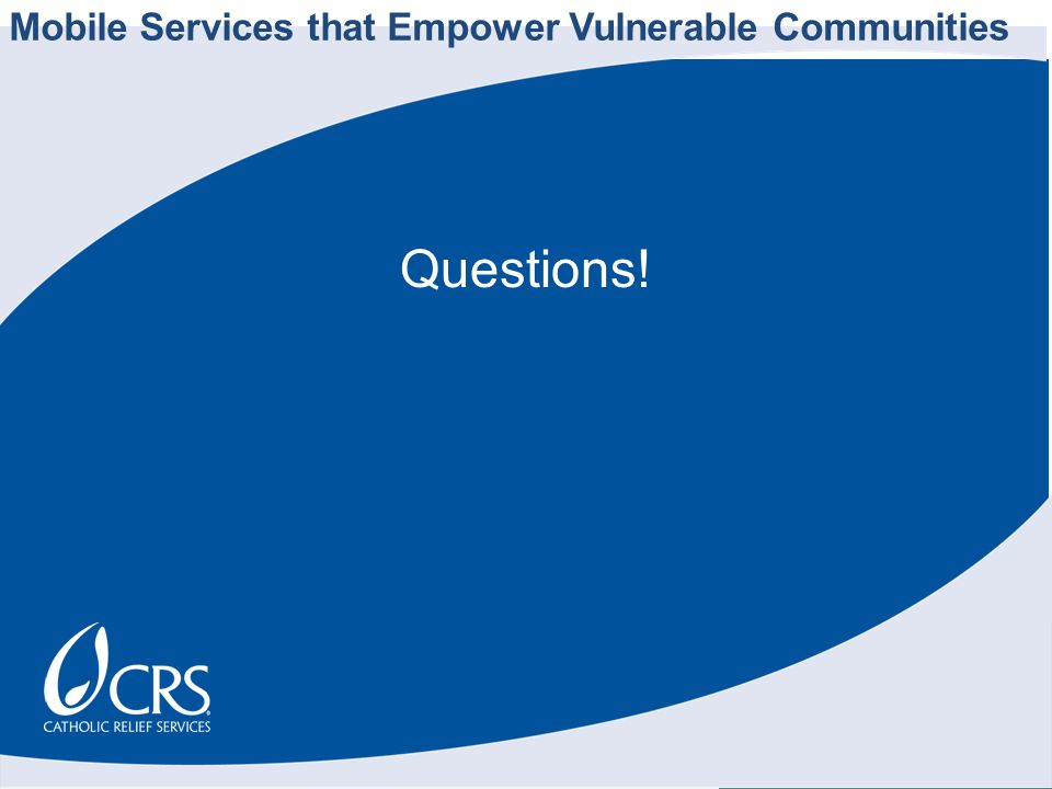 Questions! Mobile Services that Empower Vulnerable Communities