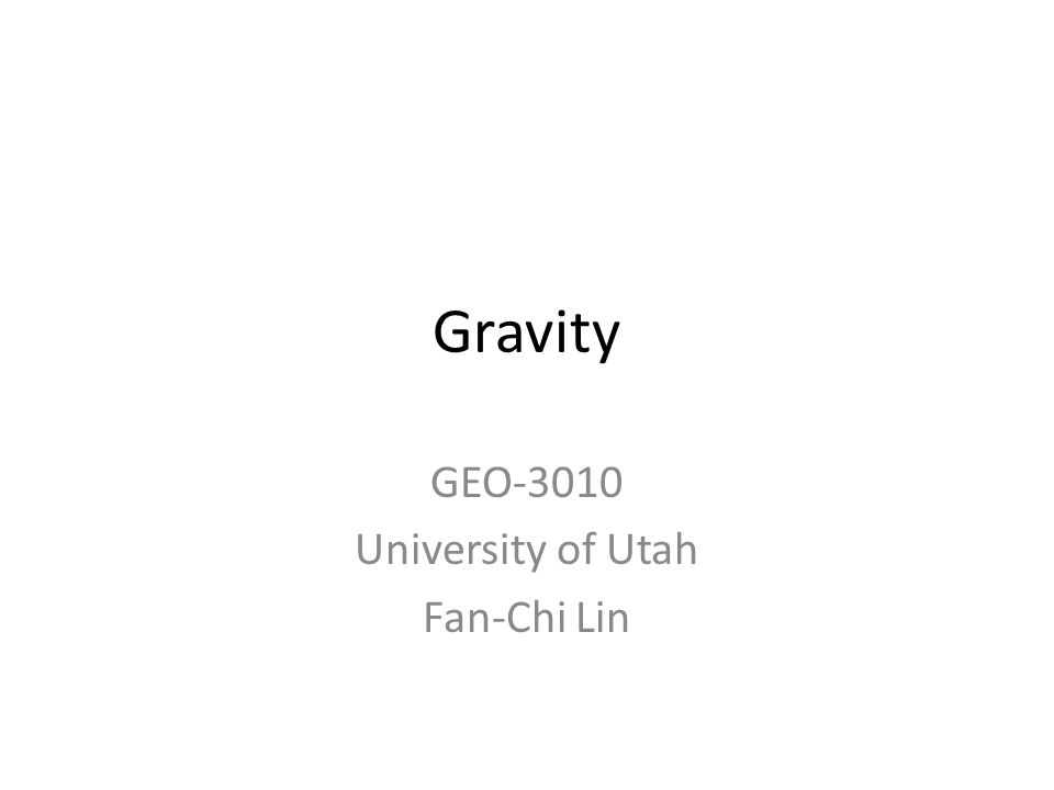 Gravity GEO-3010 University of Utah Fan-Chi Lin