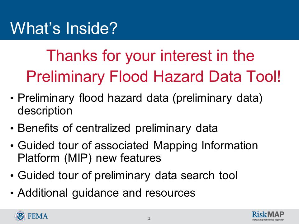 3 Preliminary Flood Hazard Data Contents Preliminary data provide the public an early look at their home or community's risk to flood hazards Preliminary data accessible from the public search tool include: 1.