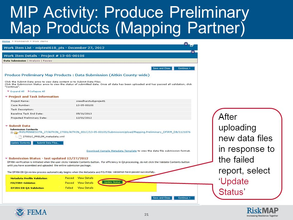 21 MIP Activity: Produce Preliminary Map Products (Mapping Partner) After uploading new data files in response to the failed report, select 'Update Status'