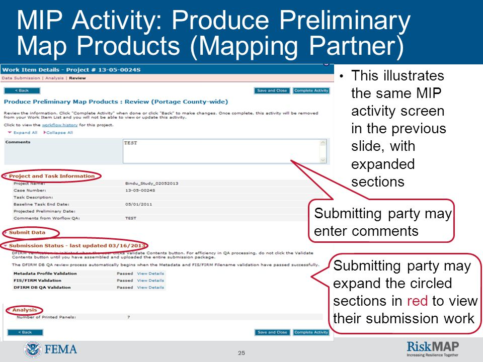 25 MIP Activity: Produce Preliminary Map Products (Mapping Partner) This illustrates the same MIP activity screen in the previous slide, with expanded sections Submitting party may enter comments Submitting party may expand the circled sections in red to view their submission work
