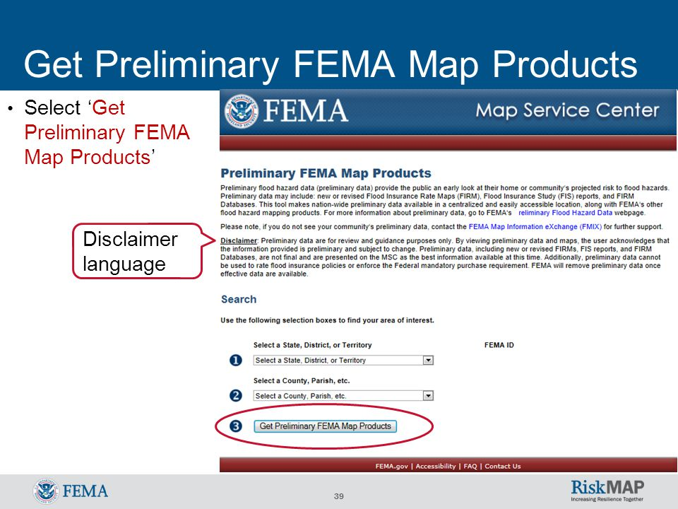 39 Get Preliminary FEMA Map Products Select 'Get Preliminary FEMA Map Products' Disclaimer language