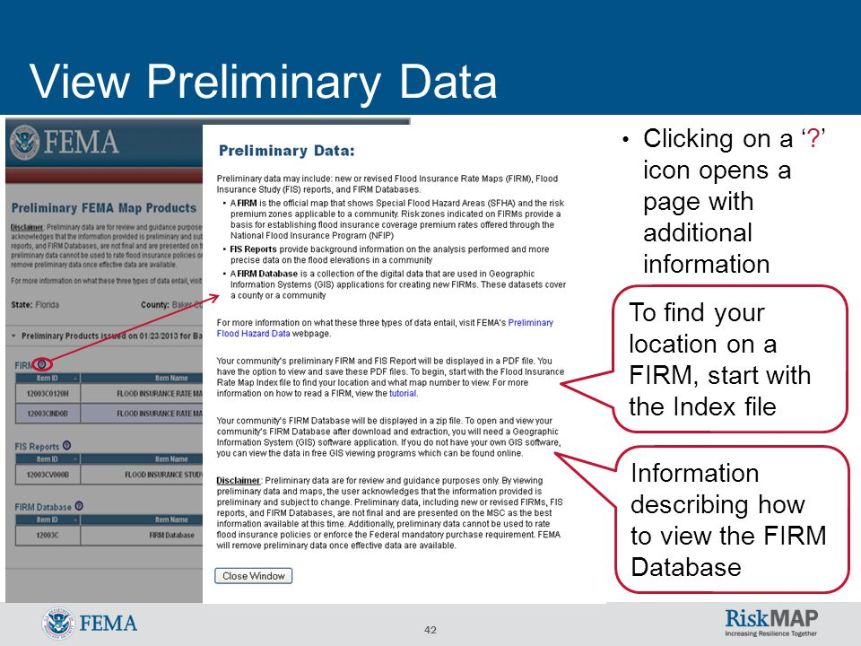 42 View Preliminary Data Clicking on a ' ' icon opens a page with additional information To find your location on a FIRM, start with the Index file Information describing how to view the FIRM Database