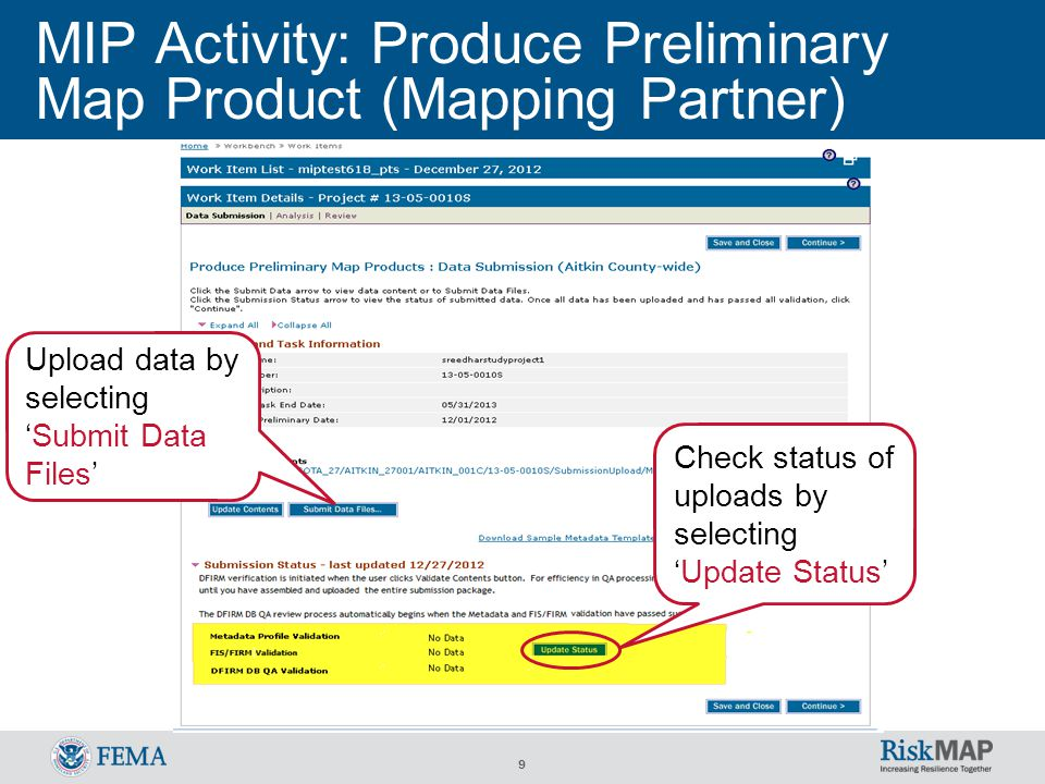 9 MIP Activity: Produce Preliminary Map Product (Mapping Partner) Check status of uploads by selecting 'Update Status' Upload data by selecting 'Submit Data Files'