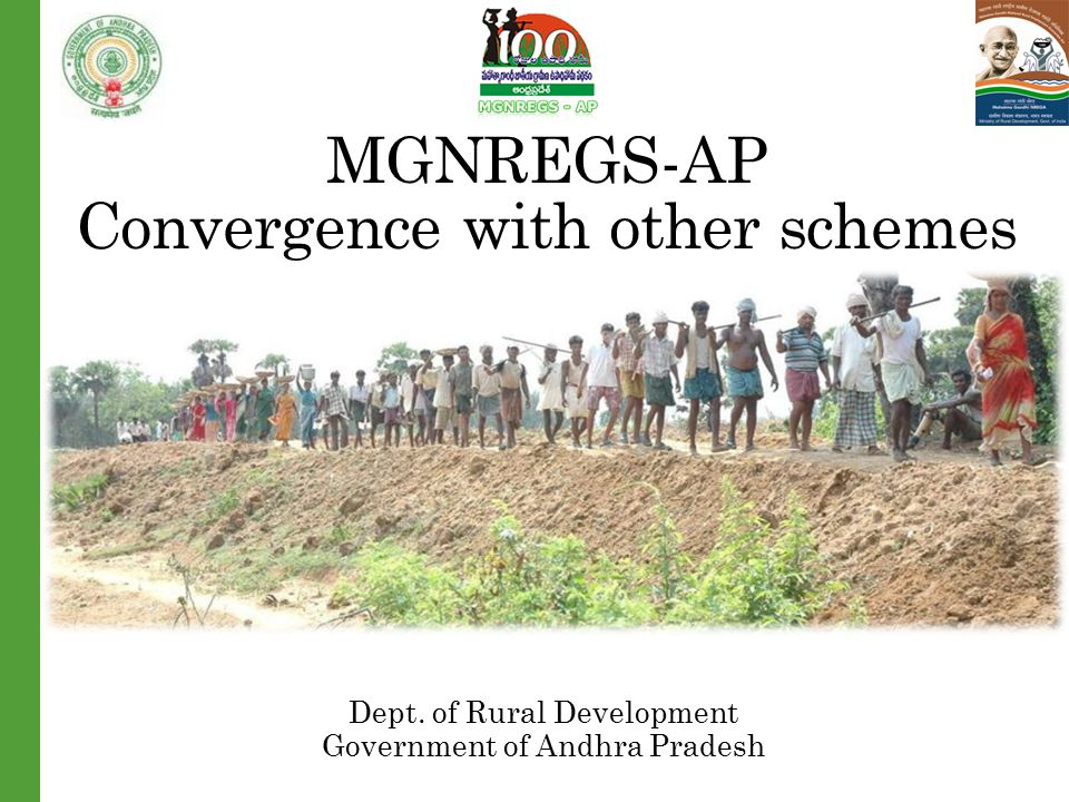 MGNREGS-AP Convergence with other schemes Dept. of Rural Development Government of Andhra Pradesh