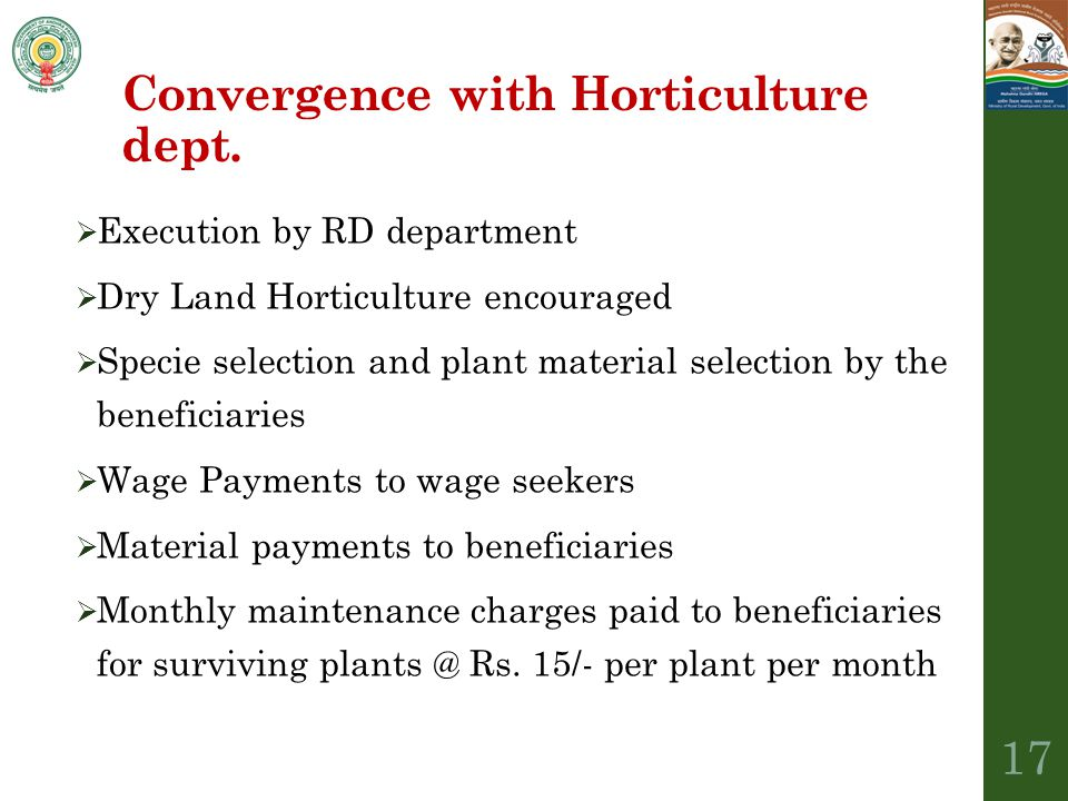 Convergence with Horticulture dept.  Execution by RD department  Dry Land Horticulture encouraged  Specie selection and plant material selection by