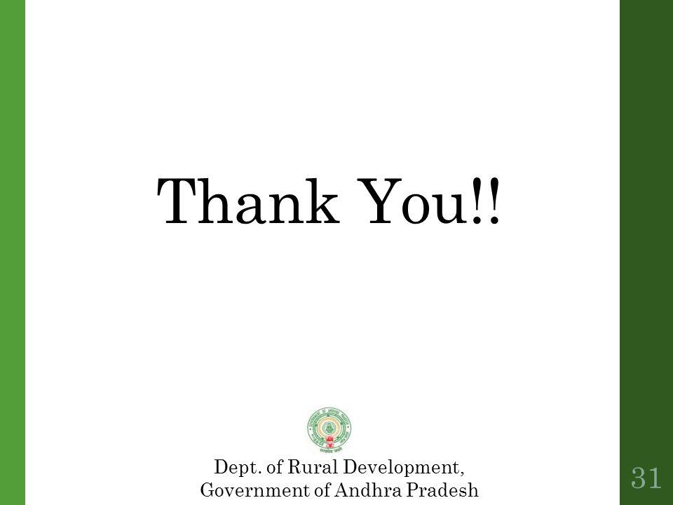 Thank You!! 31 Dept. of Rural Development, Government of Andhra Pradesh