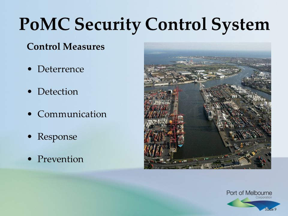 Slide 9 PoMC Security Control System Control Measures Deterrence Detection Communication Response Prevention