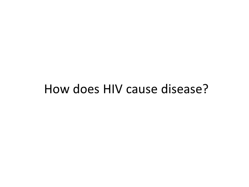 How does HIV cause disease?