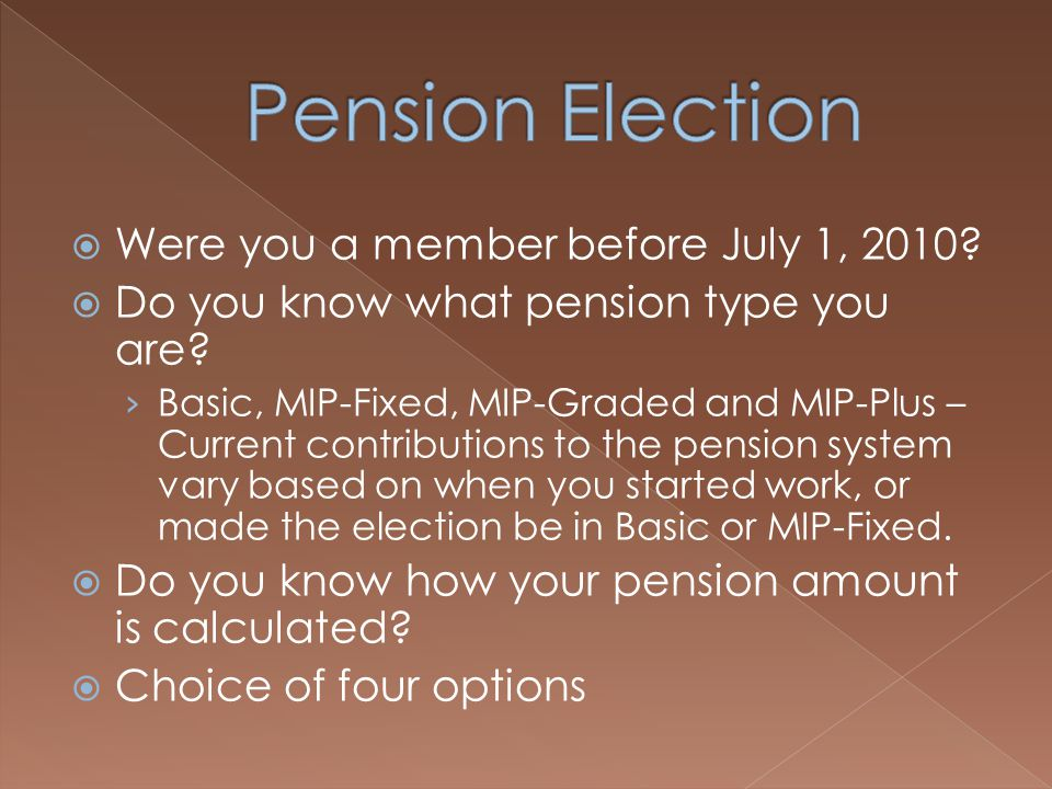  Were you a member before July 1, 2010?  Do you know what pension type you are? › Basic, MIP-Fixed, MIP-Graded and MIP-Plus – Current contributions