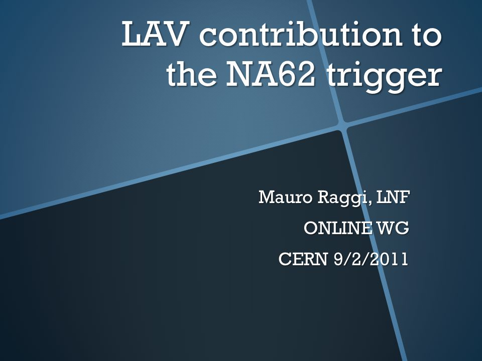 LAV in the L0 or L1 trigger.