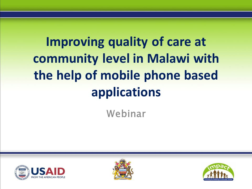 Improving quality of care at community level in Malawi with the help of mobile phone based applications Webinar