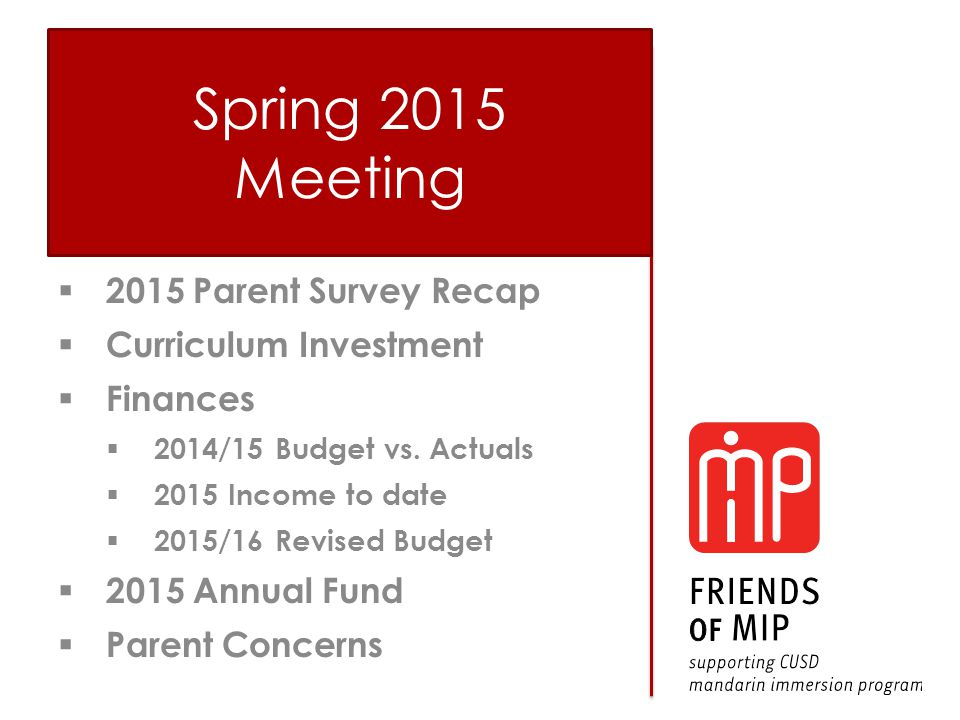  2015 Parent Survey Recap  Curriculum Investment  Finances  2014/15 Budget vs. Actuals  2015 Income to date  2015/16 Revised Budget  2015 Annua