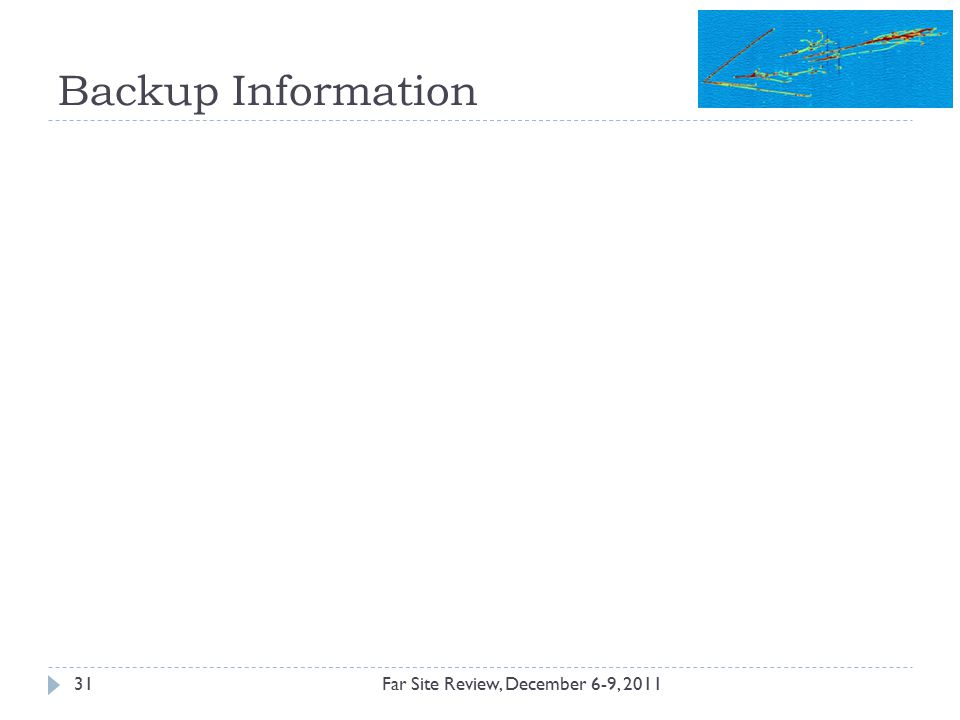 Backup Information Far Site Review, December 6-9, 201131