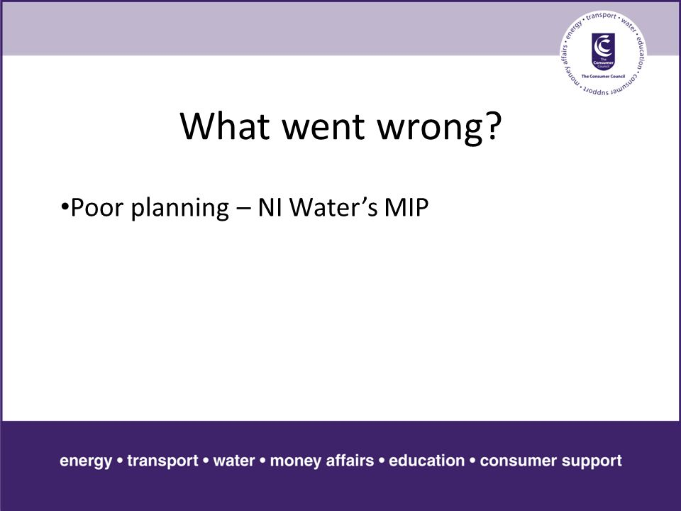 What went wrong Poor planning – NI Water's MIP