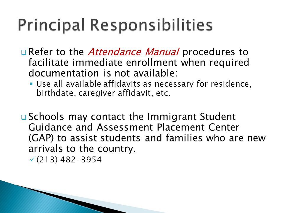  Refer to the Attendance Manual procedures to facilitate immediate enrollment when required documentation is not available:  Use all available affidavits as necessary for residence, birthdate, caregiver affidavit, etc.