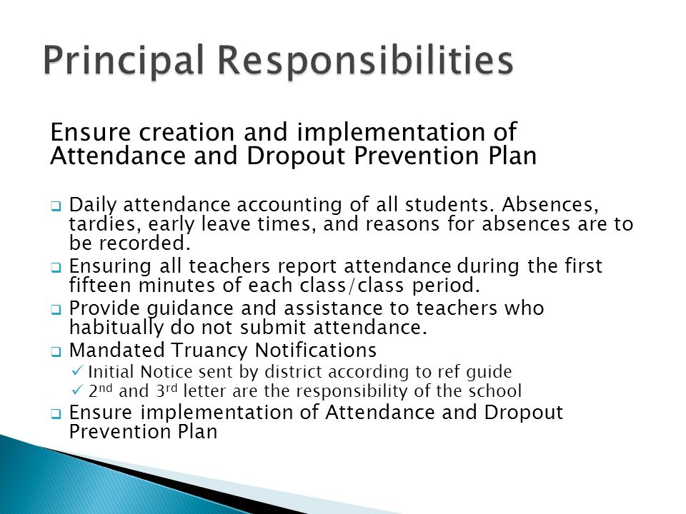Ensure creation and implementation of Attendance and Dropout Prevention Plan  Daily attendance accounting of all students.