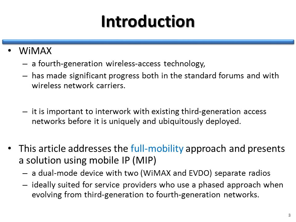 Introduction WiMAX – a fourth-generation wireless-access technology, – has made significant progress both in the standard forums and with wireless network carriers.