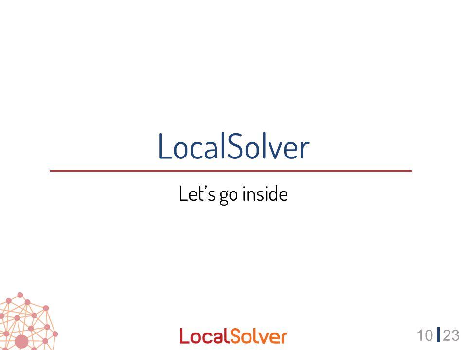 1023 LocalSolver Let's go inside
