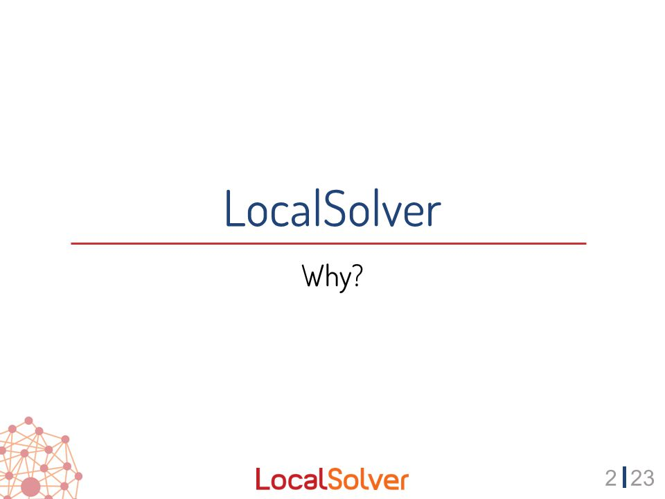 223 LocalSolver Why