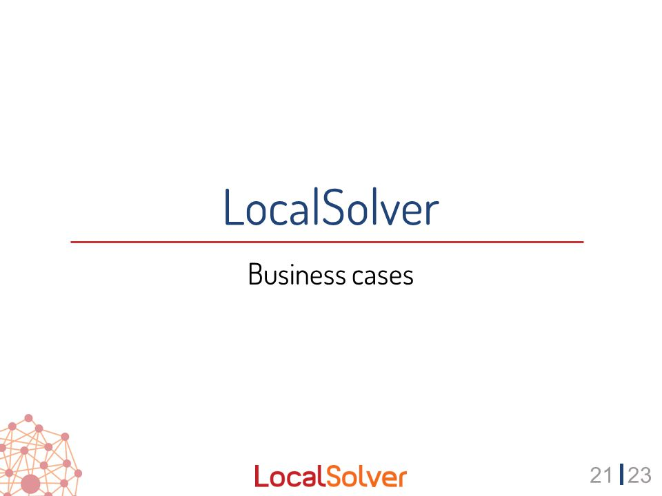 2123 LocalSolver Business cases