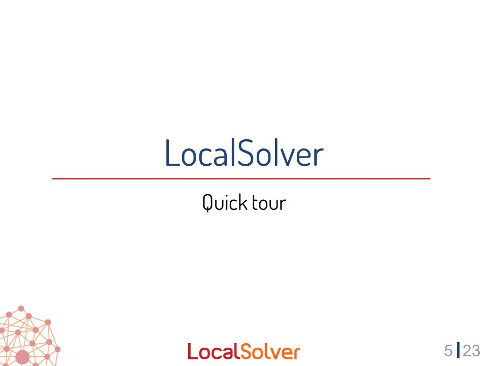 523 LocalSolver Quick tour