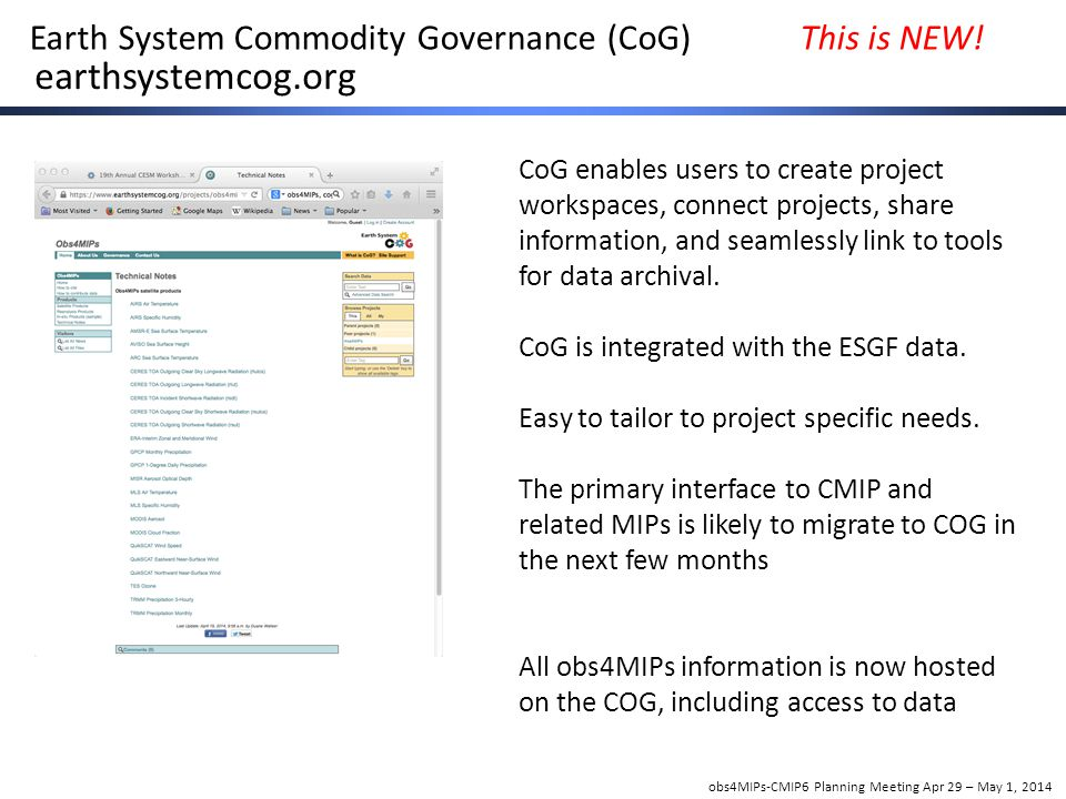 obs4MIPs-CMIP6 Planning Meeting Apr 29 – May 1, 2014 Earth System Commodity Governance (CoG) This is NEW.