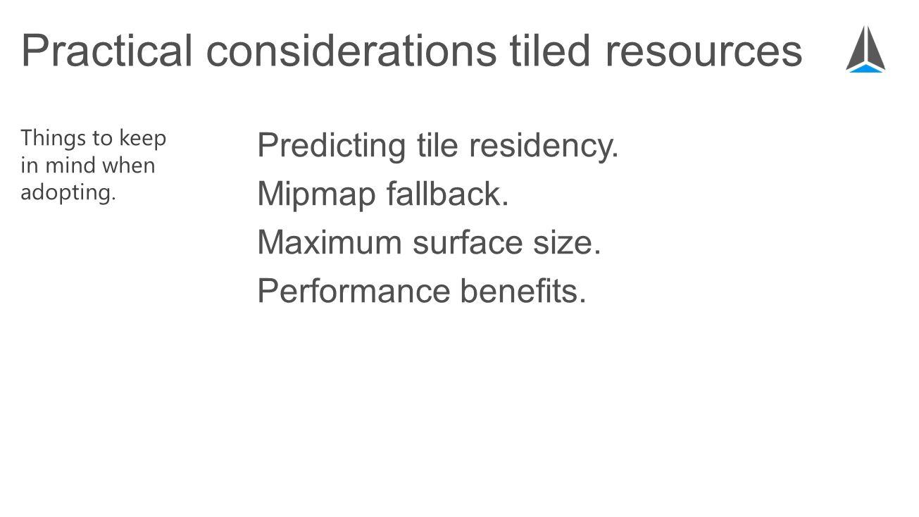 Predicting tile residency. Mipmap fallback. Maximum surface size.