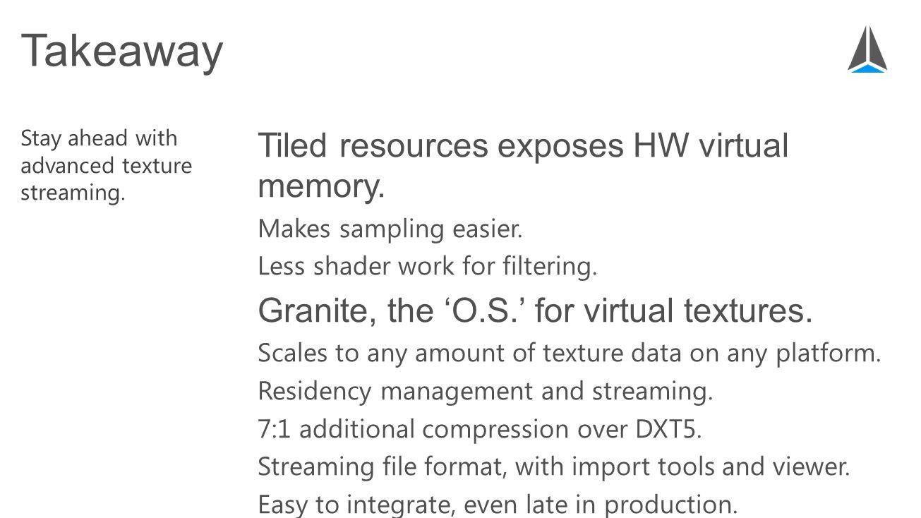 Tiled resources exposes HW virtual memory. Makes sampling easier.
