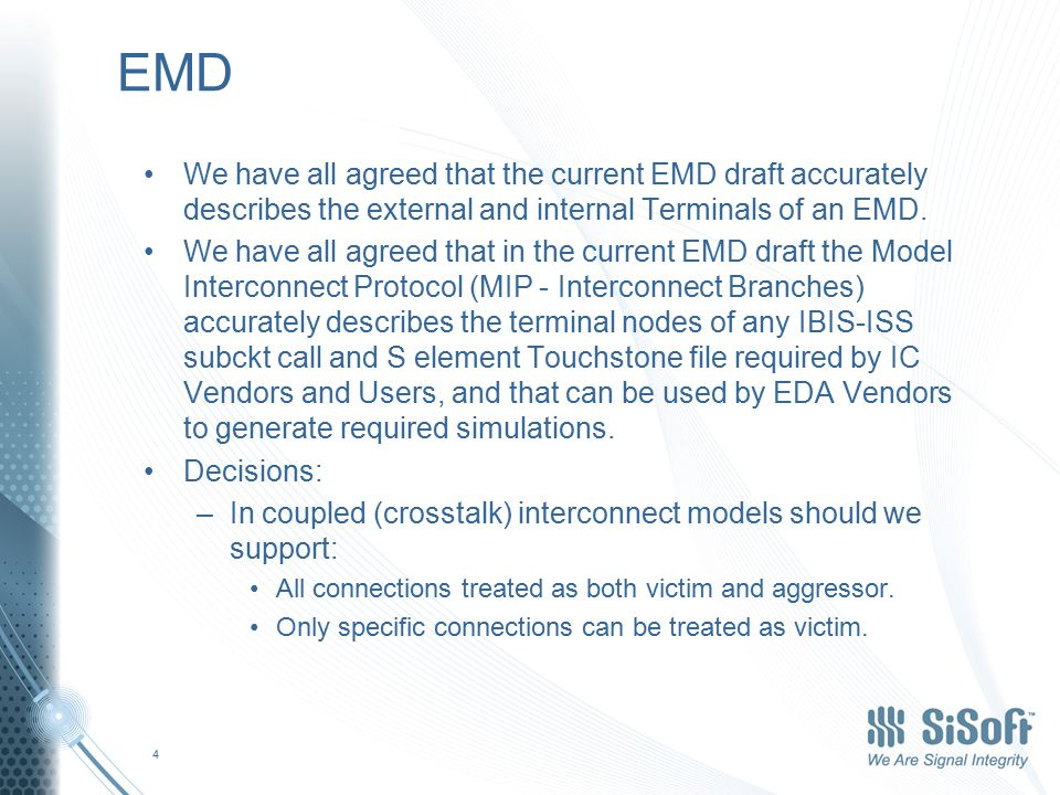 EMD We have all agreed that the current EMD draft accurately describes the external and internal Terminals of an EMD.