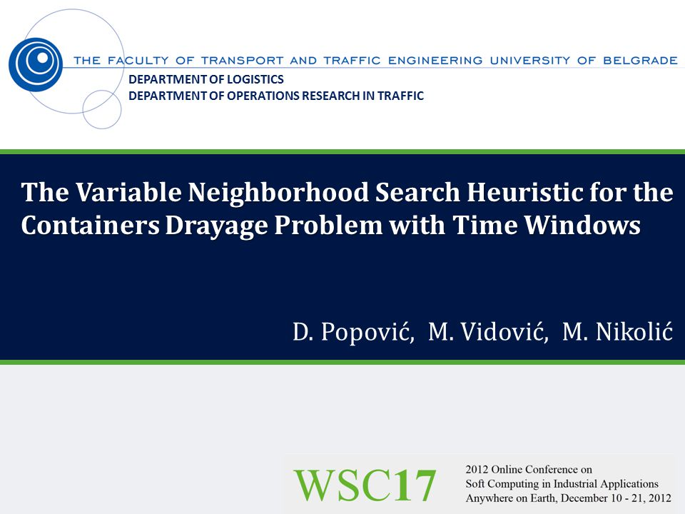 Containers Drayage Problem with Time Windows ( Containers Drayage Problem with Time Windows (CDPTW) The problem is typical for the intermodal transportation systems where containers are distributed by trucks to customers located in the area oriented to a container sea port or an inland container terminal.