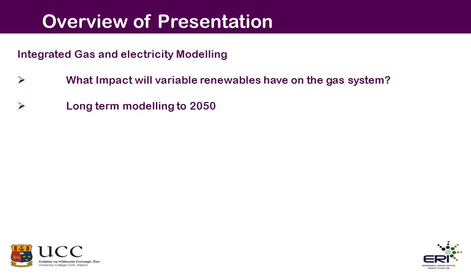 Integrated Gas and electricity Modelling  What Impact will variable renewables have on the gas system.