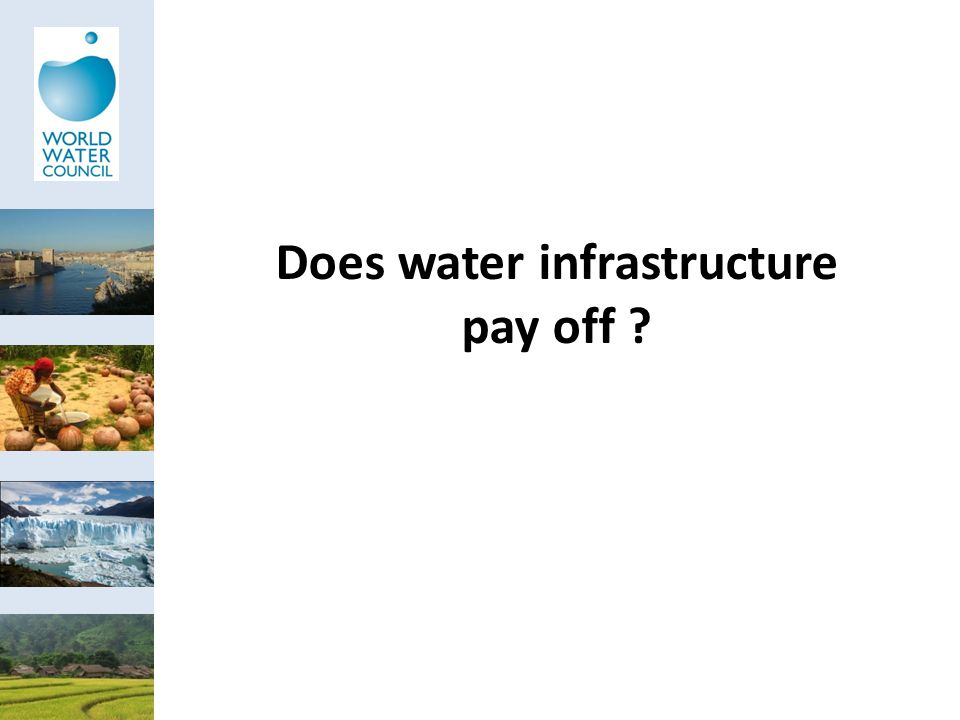 Does water infrastructure pay off ?