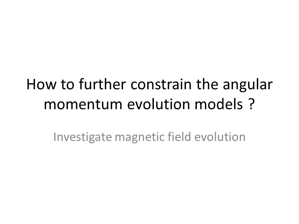 How to further constrain the angular momentum evolution models .