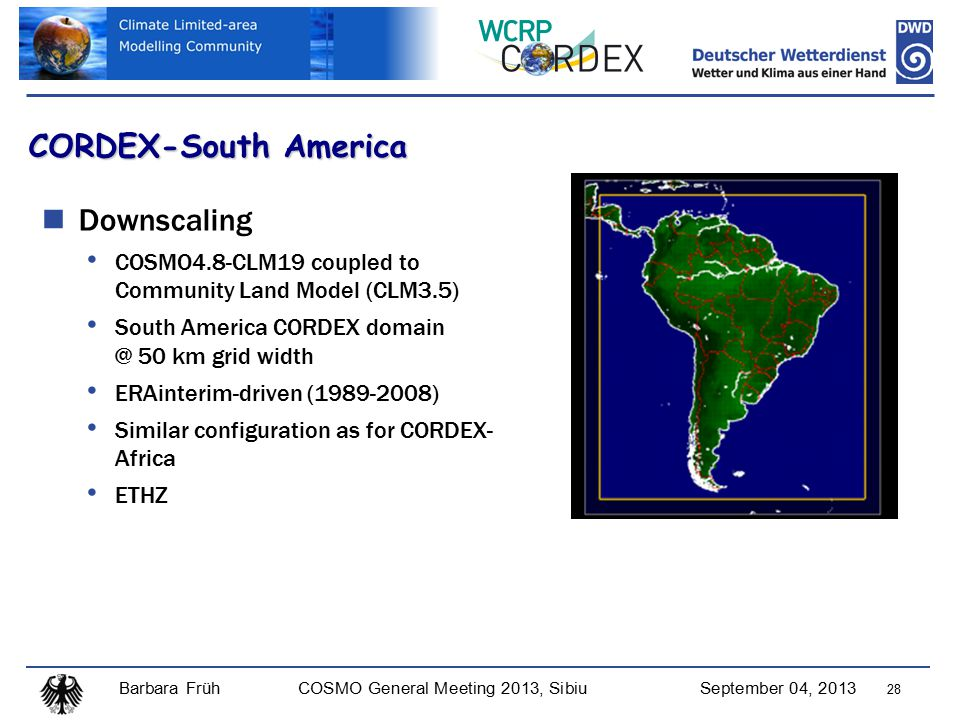 Barbara FrühCOSMO General Meeting 2013, SibiuSeptember 04, 2013 28 CORDEX-South America Downscaling COSMO4.8-CLM19 coupled to Community Land Model (CLM3.5) South America CORDEX domain @ 50 km grid width ERAinterim-driven (1989-2008) Similar configuration as for CORDEX- Africa ETHZ