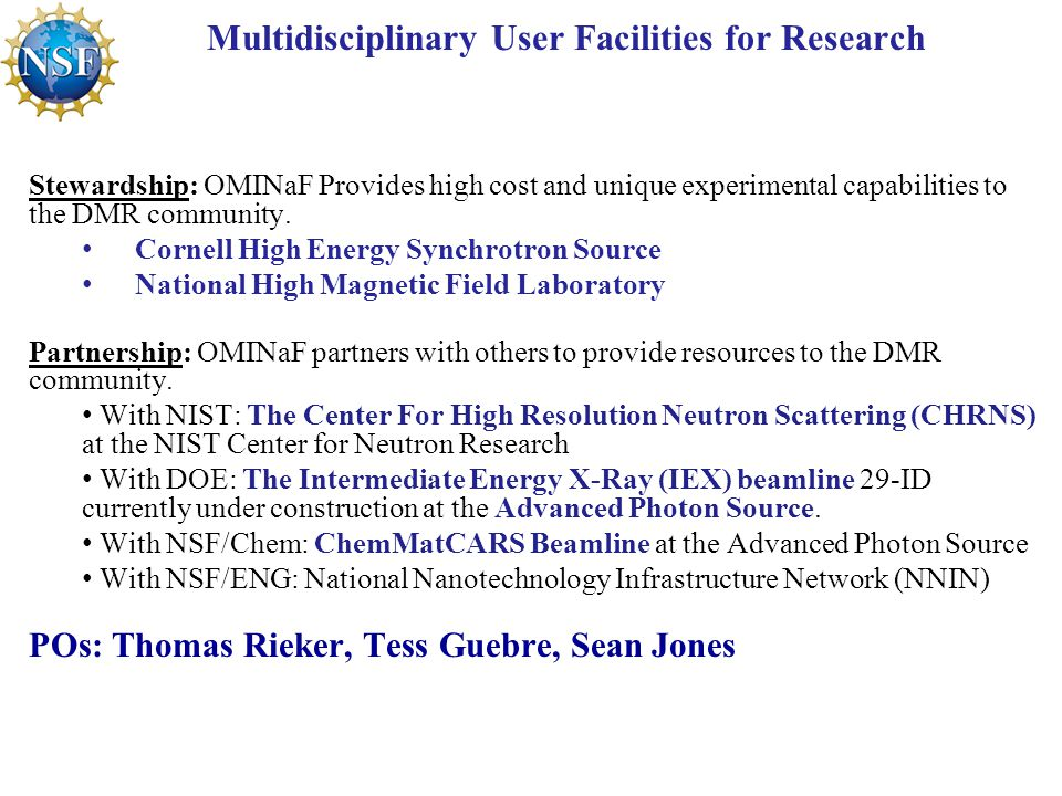 Multidisciplinary User Facilities for Research Stewardship: OMINaF Provides high cost and unique experimental capabilities to the DMR community.