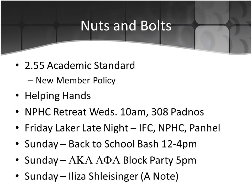 Nuts and Bolts 2.55 Academic Standard – New Member Policy Helping Hands NPHC Retreat Weds.