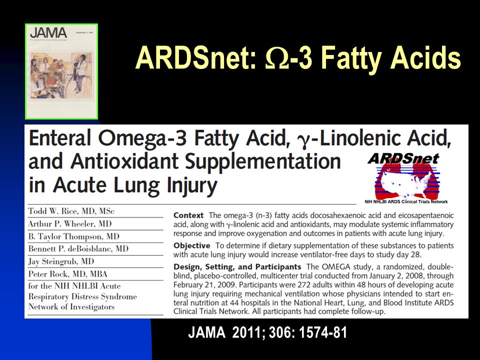 ARDSnet:  -3 Fatty Acids JAMA 2011; 306: 1574-81