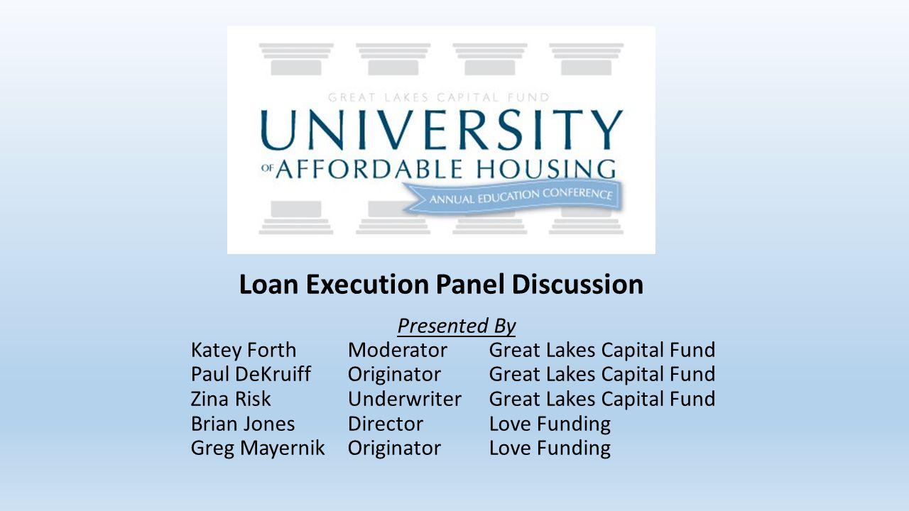 Presented By Katey Forth Moderator Great Lakes Capital Fund Paul DeKruiff Originator Great Lakes Capital Fund Zina Risk Underwriter Great Lakes Capita