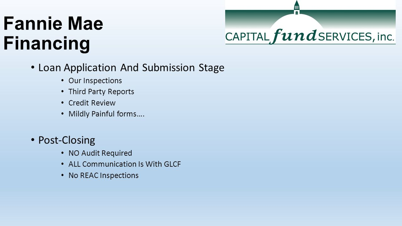 Fannie Mae Financing Loan Application And Submission Stage Our Inspections Third Party Reports Credit Review Mildly Painful forms…. Post-Closing NO Au
