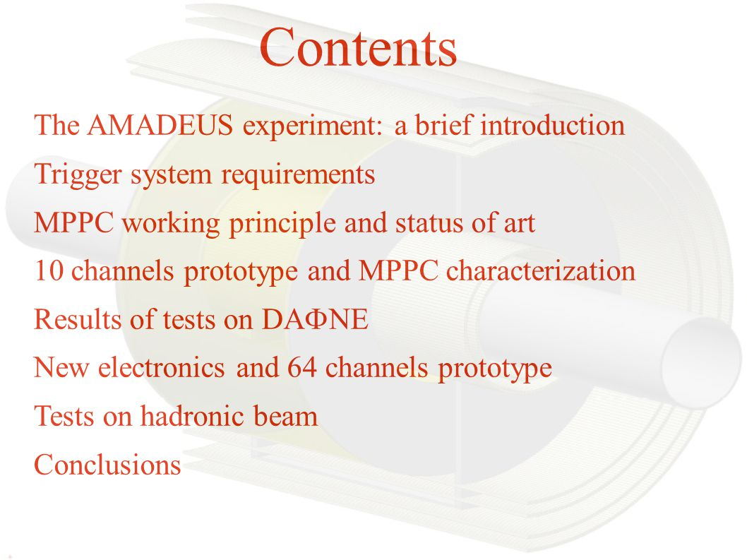 The AMADEUS experiment: a brief introduction Trigger system requirements MPPC working principle and status of art 10 channels prototype and MPPC chara
