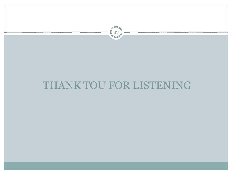 THANK TOU FOR LISTENING 17