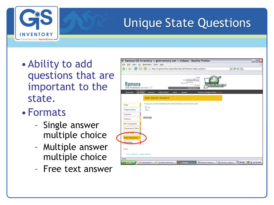 Unique State Questions Ability to add questions that are important to the state.
